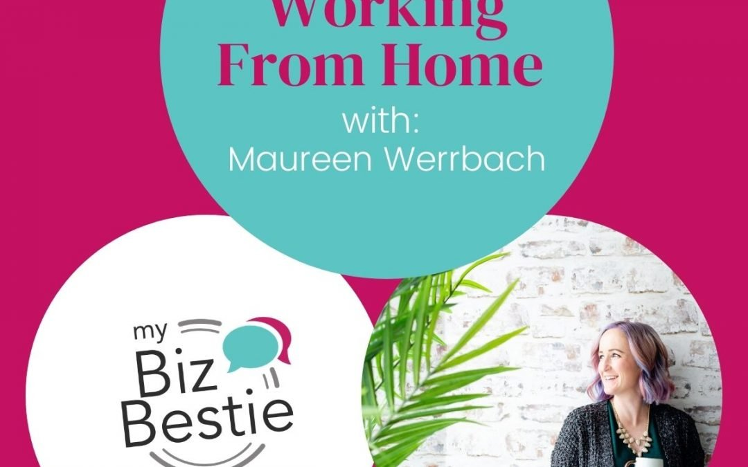 Strategies For Working From Home With Maureen Werrbach