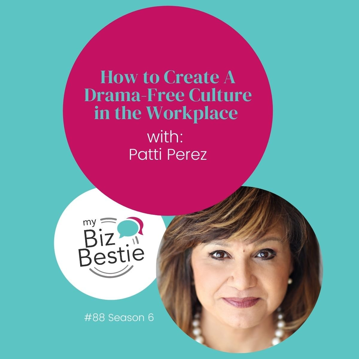 How To Create A Drama-Free Culture In The Workplace With Patti Perez