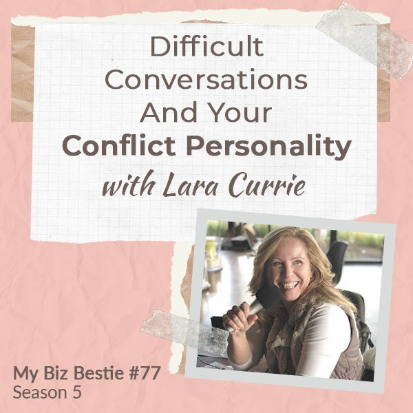 Difficult Conversations And Your Conflict Personality With Lara Currie