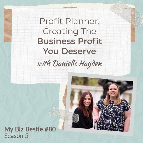 Profit Planner: Creating The Business Profit You Deserve With Danielle Hayden