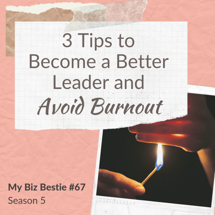 3 Tips to Become a Better Leader and Avoid Burnout