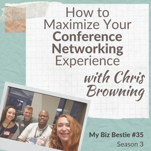 How to Maximize Your Conference Networking Experience with Chris Browning