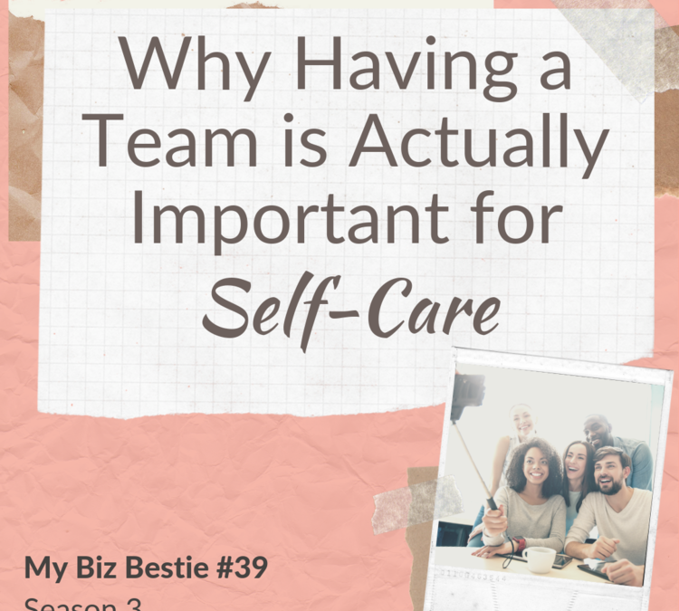 Why Having a Team is Actually Important for Self-Care