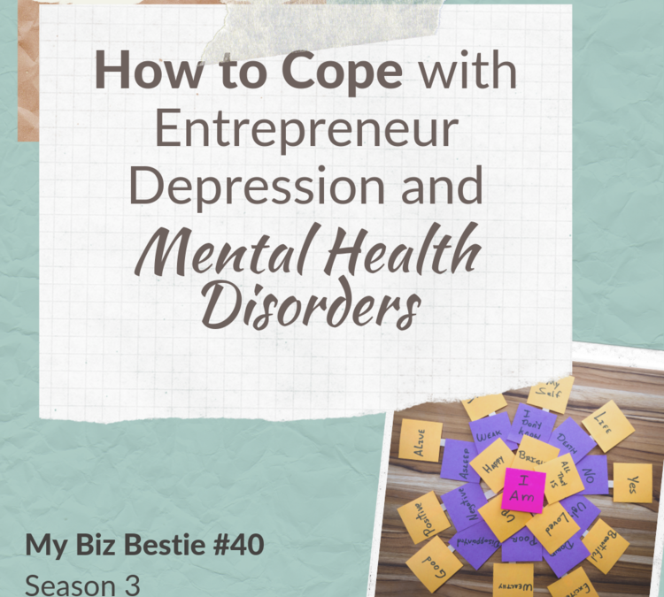 How to Cope with Entrepreneur Depression and Mental Health Disorders
