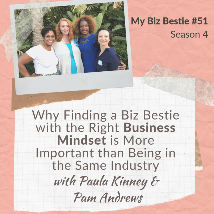 Why Finding a Biz Bestie with the Right Business Mindset is More Important than Being in the Same Industry with Pam Andrews and Paula Kinney