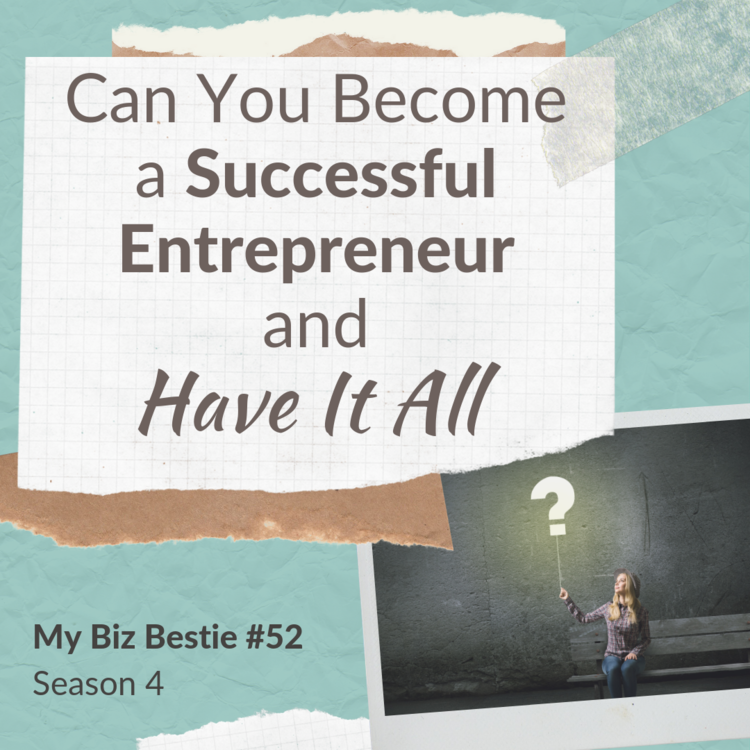 Can You Become a Successful Entrepreneur and Have it All?