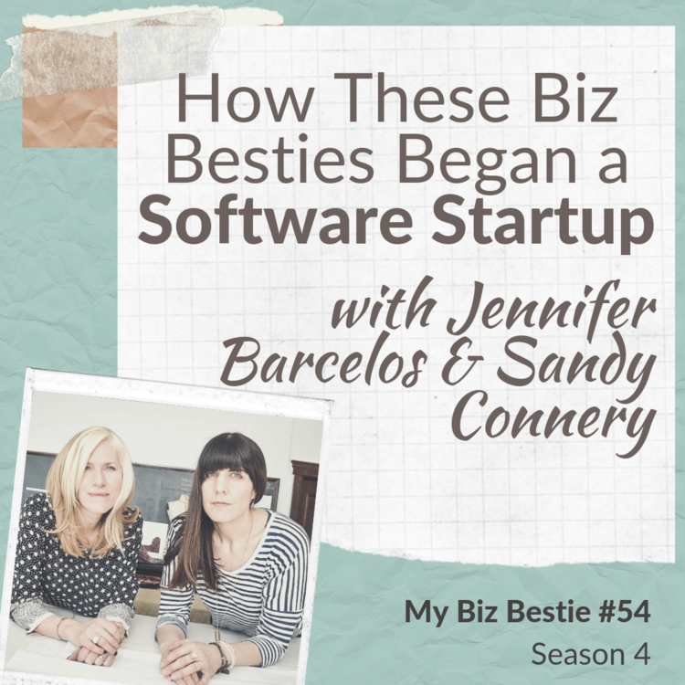 How These Biz Besties Began a Software Startup with Jennifer Barcelos and Sandy Connery