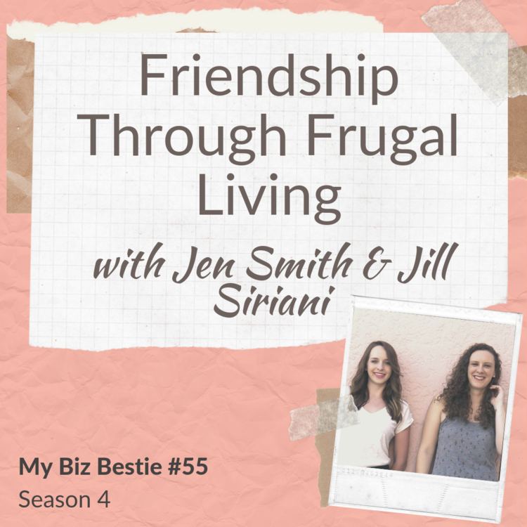 Friendship Through Frugal Living with Jen Smith and Jill Sirianni