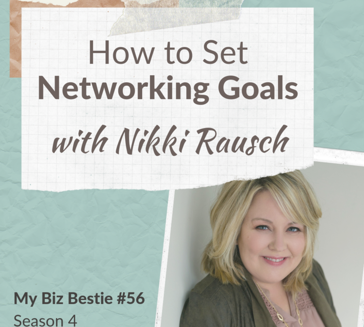 How to Set Networking Goals with Nikki Rausch