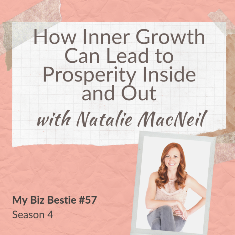 How Inner Growth Can Lead to Prosperity Inside and Out with Natalie MacNeil