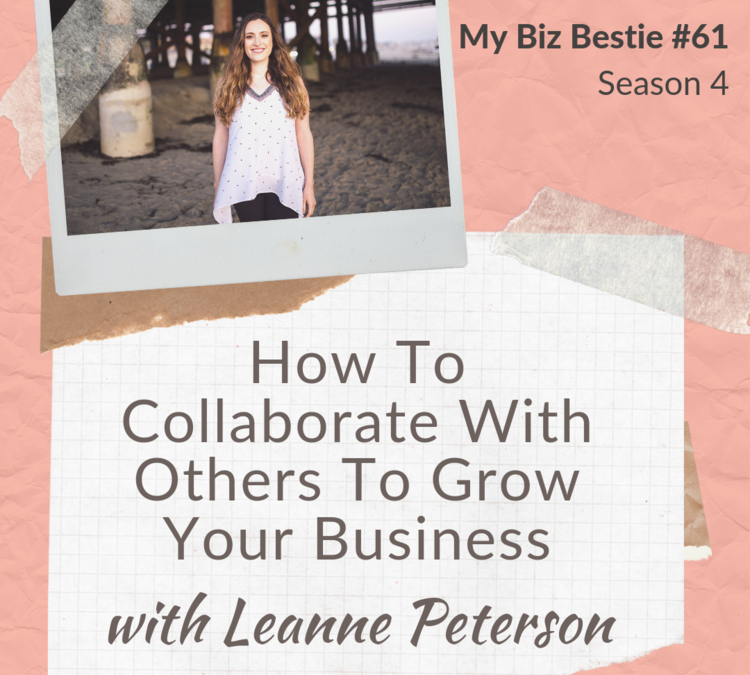How to Collaborate with Others to Build Your Business with Leanne Peterson