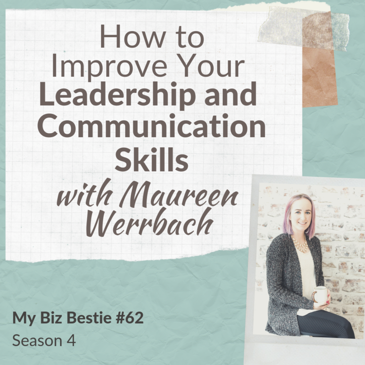 How to Improve Your Leadership and Communication Skills with Maureen Werrbach