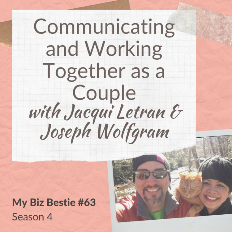 Communicating and Working Together as a Couple with Jacqui Letran and Joseph Wolfgram