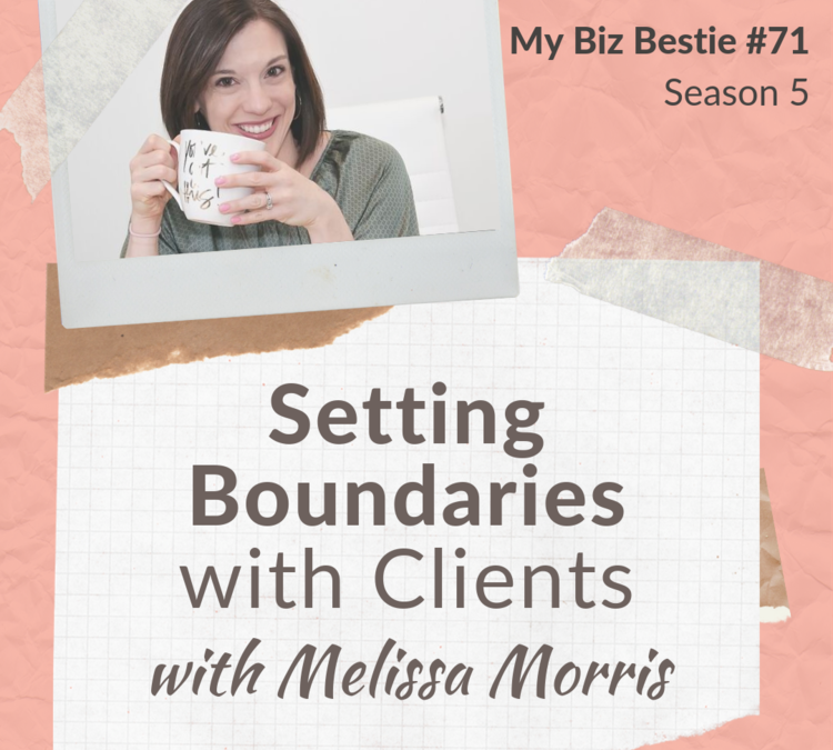 Setting Boundaries with Clients with Melissa Morris