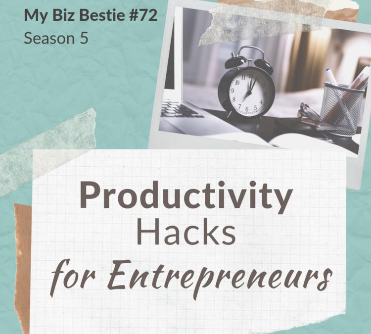 Productivity Hacks for Entrepreneurs from Entrepreneurs