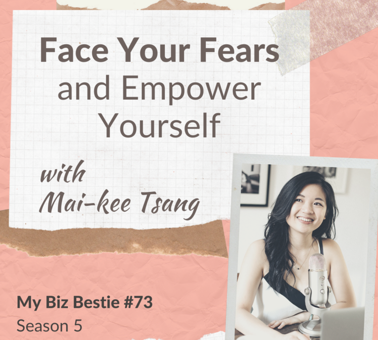 Face Your Fears and Empower Yourself with Mai-kee Tsang