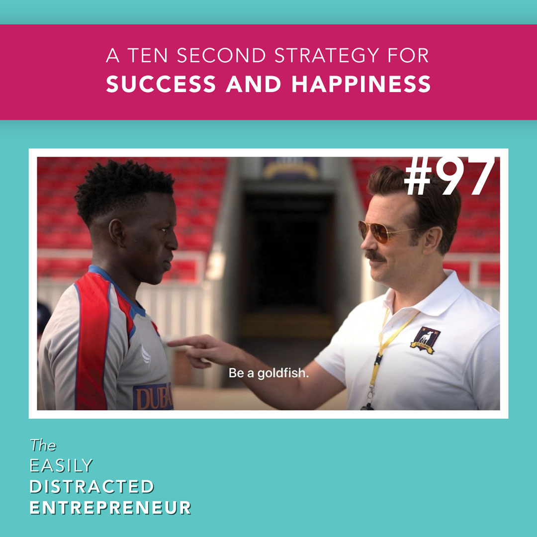 A Ten Second Strategy for Success and Happiness