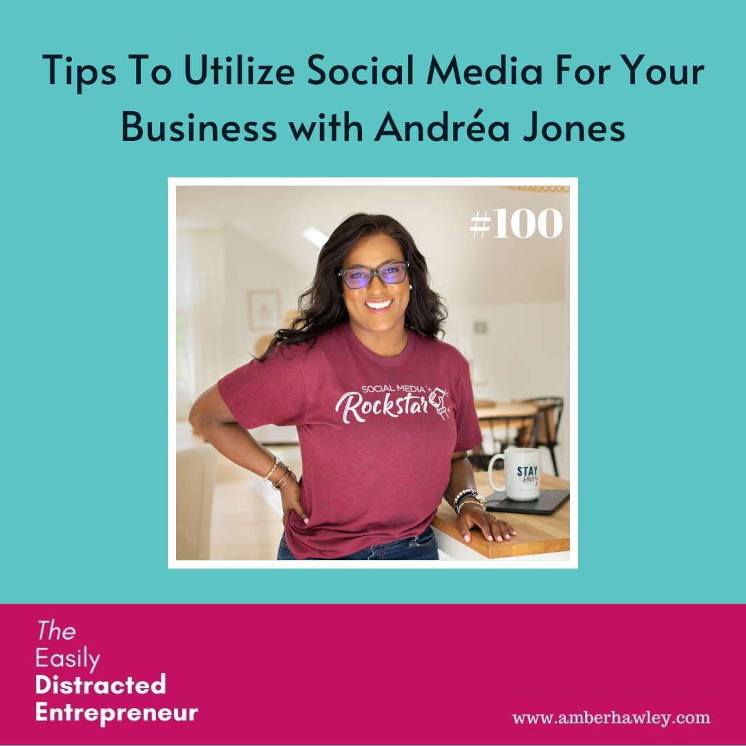 Tips To Utilize Social Media For Your Business with Andréa Jones